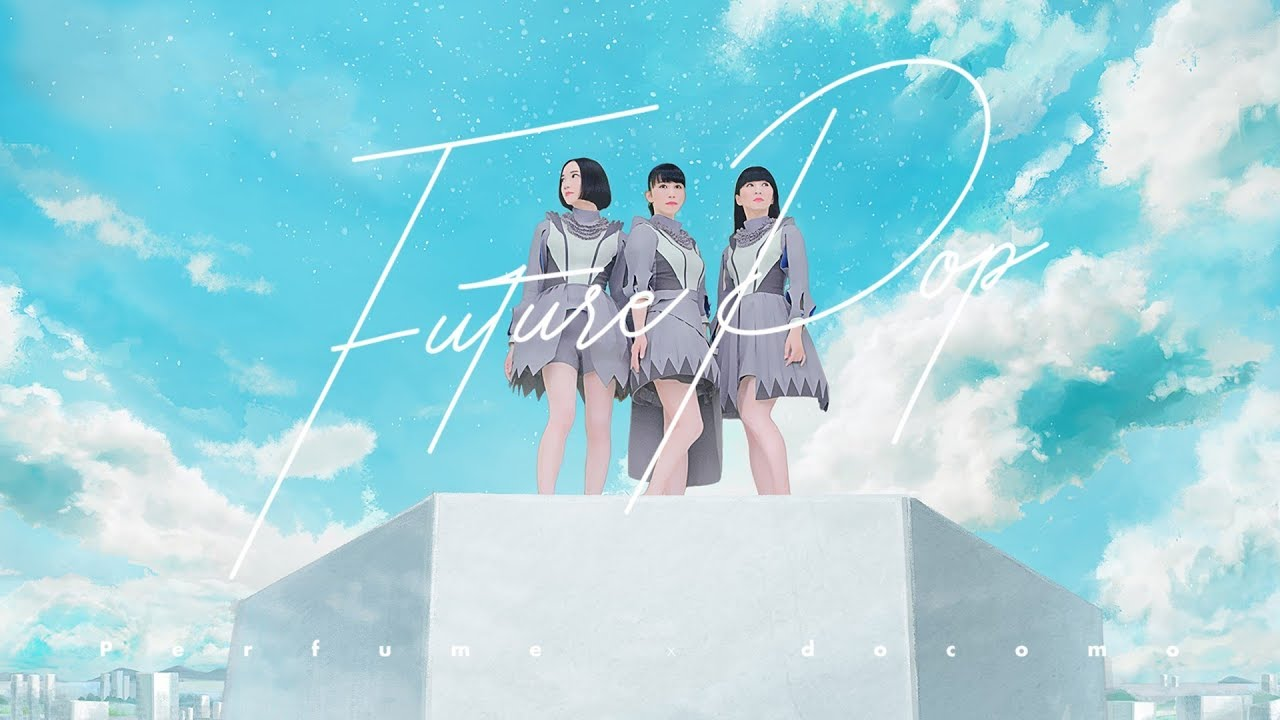 [Official Music Video] Perfume 「Future Pop」 #1