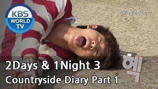2 Days & 1 Night : Season 3 - Countryside Diary Part 1 (2014.11.09)