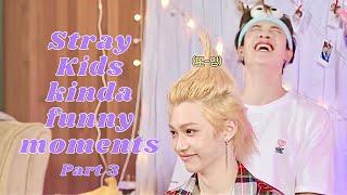 Stray Kids kinda funny moments pt. 3