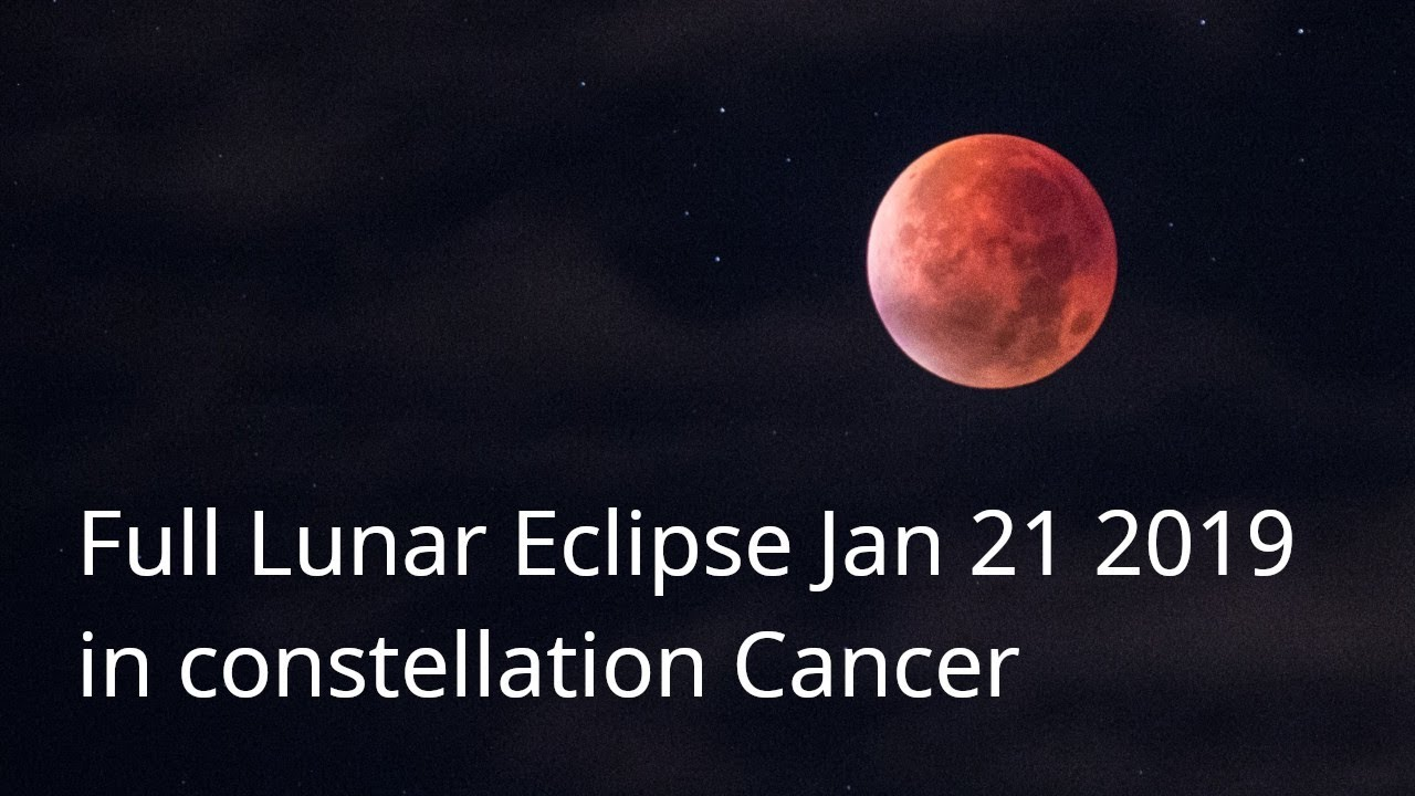 Lunar Eclipse Full Moon In Cancer Jan 21 2019 Youtube