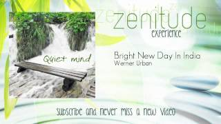 Relaxing Music Therapy - Werner Urban - Bright New Day In India - ZenitudeExperience