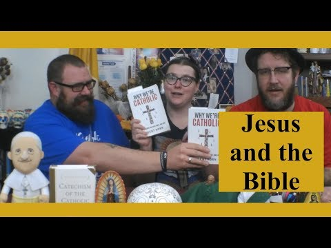 """""""Why We're Catholic"""" Book Club: Jesus and the Bible (Part 2)"""