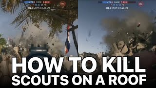 How to kill scouts on a roof (BF1)