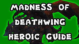 Madness of Deathwing 10 Man Heroic Dragon Soul Guide - FATBOSS