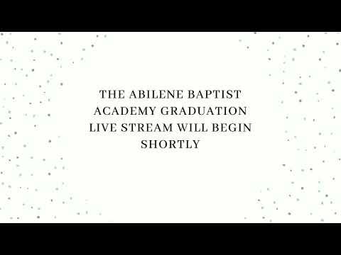 Abilene Baptist Academy Graduation, Class of 2020