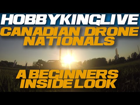 HobbyKing Live - A Beginners Inside Look at the Canadian Drone Nationals