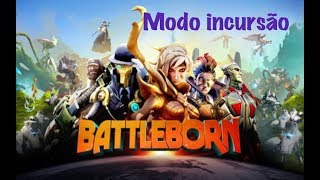 battleborn modo incursão