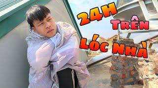 """Thử Thách 24h Sống Trên Lóc Nhà """" ĐƯỢC CỦA LÓ """" Lạ Vlog"""