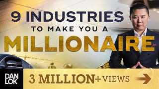 The 9 Industries Most Likely To Make You A Millionaire