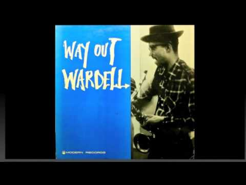 Wardell Gray. Way Out Wardell.