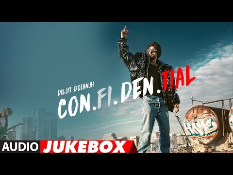 Full Album: CON.FI.DEN.TIAL | Diljit Dosanjh | Audio Jukebox | Latest Songs 2018