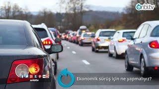 Ekonomik sürüş için ne yapmalıyız?