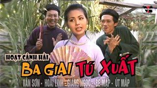 Ba Giai Tú Xuất : Hài Hoài Linh - Vân Sơn