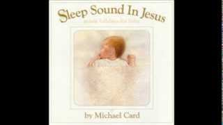 Michael Card- Even The Darkness Is Light (Sleep Sound in Jesus)