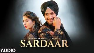 Sardar Punjabi Song: Vaibhav Kundra (Full Audio) Manj Musik | New Songs 2019 Punjabi