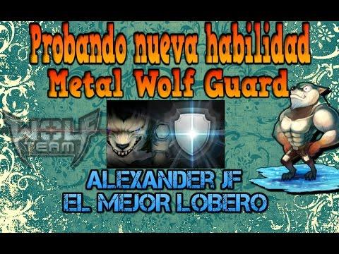 Wolfteam Latino/ PROBANDO LA NUEVA HABILIDAD DE WOLF - METAL WOLF GUARD