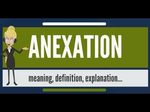 What is ANNEXATION? What does ANNEXATION mean? ANNEXATION meaning, definition & explanation