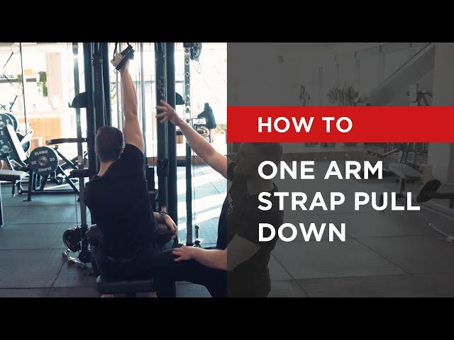 HOW TO: One Arm Strap Pull Down