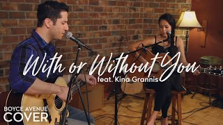 Repeat youtube video U2 - With Or Without You (Boyce Avenue feat. Kina Grannis acoustic cover) on Apple & Spotify