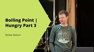 Boiling Point   Hungry Part 3   Richie Nelson
