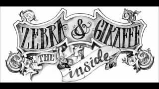 Zebra & Giraffe - The Inside