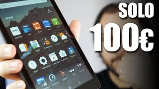 Un TABLET a SOLI 100€ - FIRE HD 8 by Amazon - Natale 2016