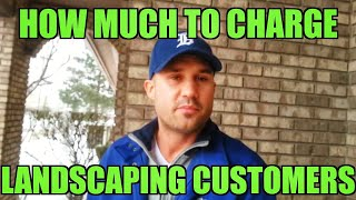 How Much Should I Charge My Landscaping Customers?
