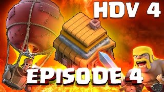 L'Aventure Clash of Clans épisode 3 : Passage HDV 4 et farm des murs !!! | Clash of Clans FR