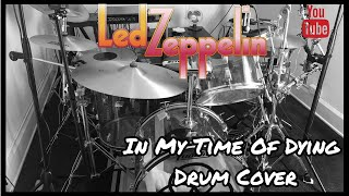 Led Zeppelin - In My Time Of Dying Drum Cover