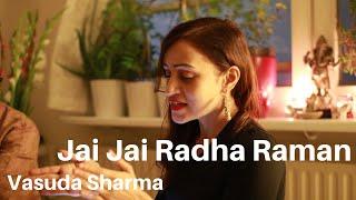 Jai Jai Radha Raman - Vasuda Sharma ft. Prewien (harmonium) Balkumar (tabla)