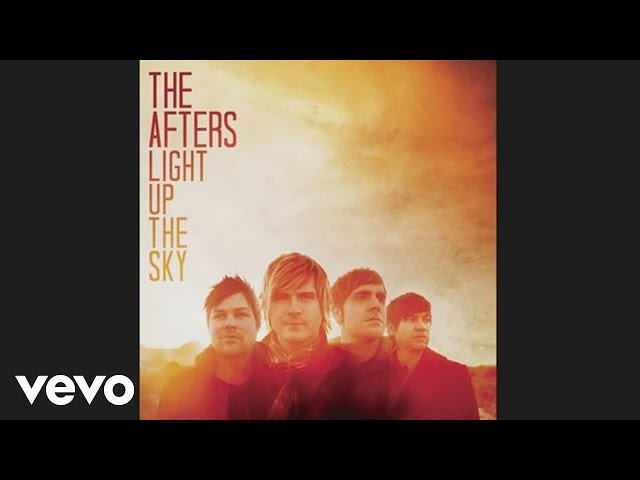 The Afters - Light Up the Sky (Pseudo Video)