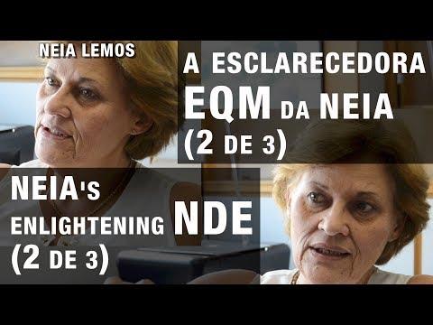 A esclarecedora EQM da NEIA 2de3 | NEIA's enlightening NDE 2of3