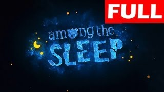 Among The Sleep Walkthrough Full Game Let