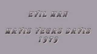 Mavis Vegas Davis - EVIL MAN