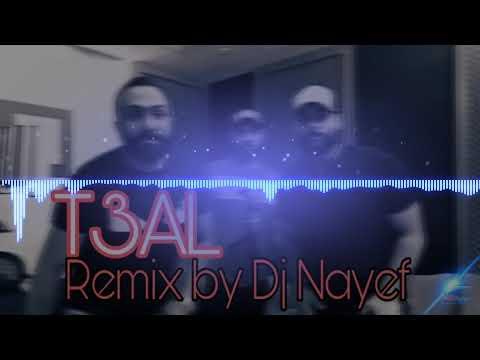 T3AL ....🔥🔥🔥 REMI❌ BY DJ NAYEF