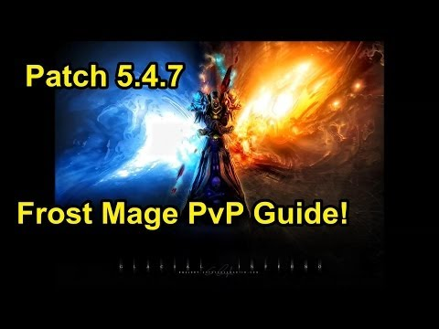 WoW - Patch 5.4.7 (Season 15) - Frost Mage PvP Guide!