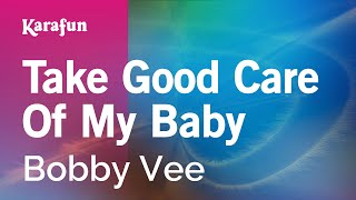 Karaoke Take Good Care Of My Baby - Bobby Vee *