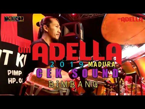 BIMBANG , CEK SOUND OM ADELLA TERBARU 2019 LIVE MADURA