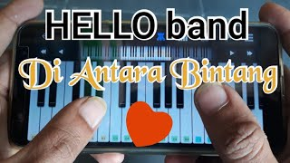 HELLO BAND - DI ANTARA BINTANG - Piano mudah di aplikasi Perfect Piano