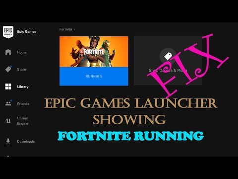 Epic Games Launcher Showing Fortnite Running FIX (2019)|FORTNITE FIX