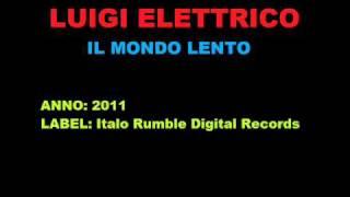 Italodance: Luigi Elettrico - Il mondo lento.wmv