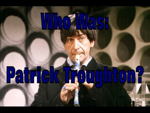WHO Was: Patrick Troughton?