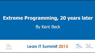 Extreme Programming 20 years later by Kent Beck