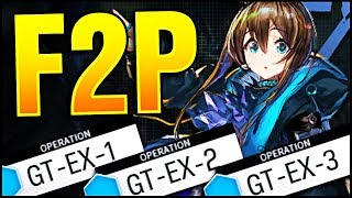 GT-EX-1, GT-EX-2, GT-EX-3 WITH ONLY F2P UNITS! Arknights!