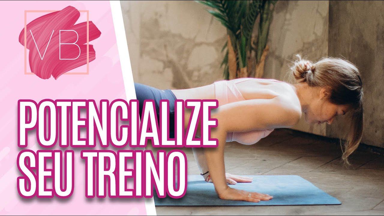 Potencialize a intensidade dos movimentos do seu treino - Você Bonita (13/07/20)