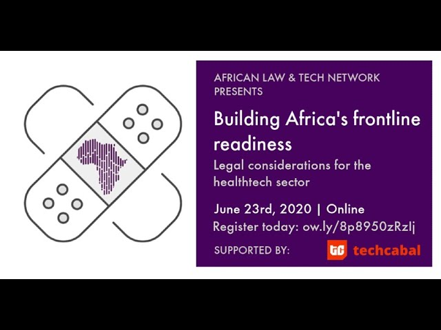 Building Africa's frontline readiness - Legal Issues for the Healthtech Sector