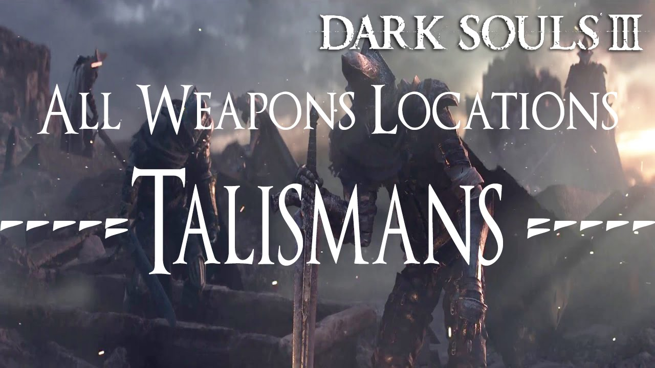 Dark souls all weapons locations guide talismans