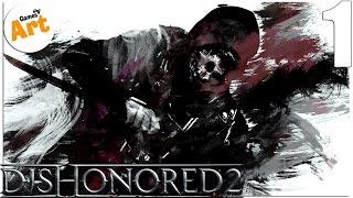 Прохождение DISHONORED 2 - За Корво - Высочайшая сложность PS 4 - 1
