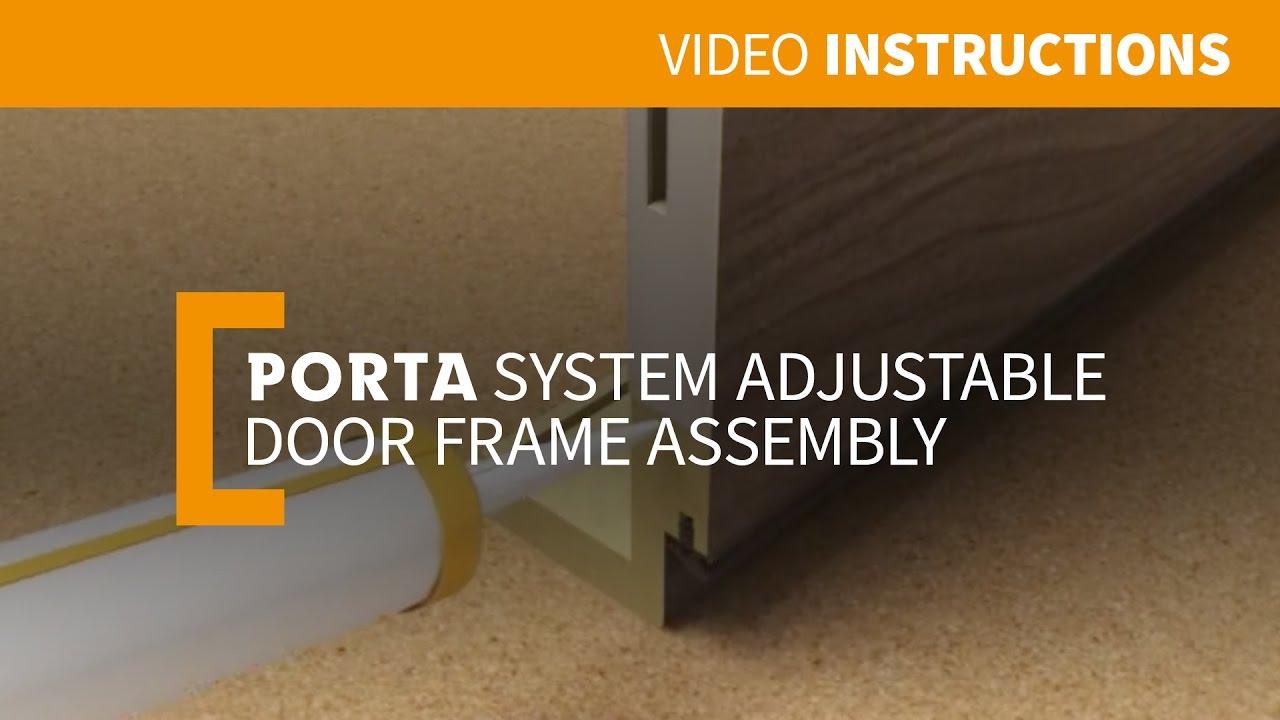 Porta SYSTEM Adjustable door frame assembly [VIDEO INSTRUCTIONS] & Porta SYSTEM Adjustable door frame assembly [VIDEO INSTRUCTIONS ...
