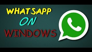 Whatsapp for Windows Xp, 7, 8, 8.1 and 10